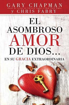 El Asombroso Amor de Dios... en su Gracia Extraordinaria