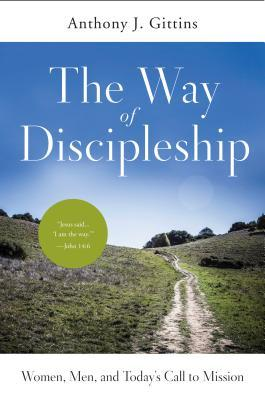 The Way of Discipleship: Women, Men, and Today's Call to Mission