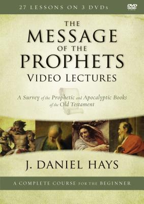 The Message of the Prophets Video Lectures: A Survey of the Prophetic and Apocalyptic Books of the Old Testament