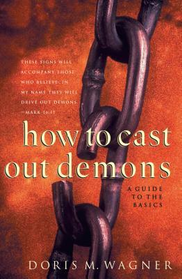 How to Cast Out Demons: A Guide to the Basics