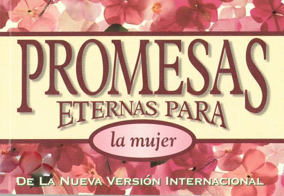 Promesas Eternas Para La Mujer = Bible Promises for Women