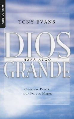Dios Hara Algo Grande = God Is Up to Something Great