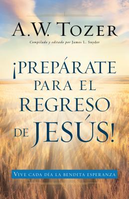 Preparate Para El Regreso de Jesus