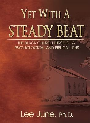 Yet with a Steady Beat: The Black Church Through a Psychological and Biblical Lens