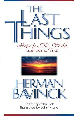 The Last Things: Hope for This World and the Next
