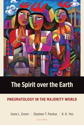 The Spirit Over the Earth: Pneumatology in the Majority World