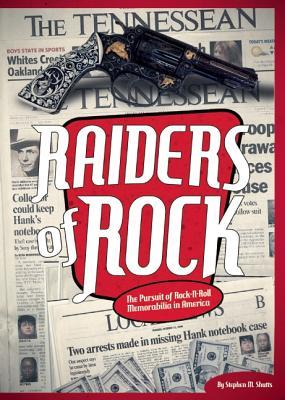 Raiders of Rock: The Pursuit of Rock and Roll Memorabilia in America