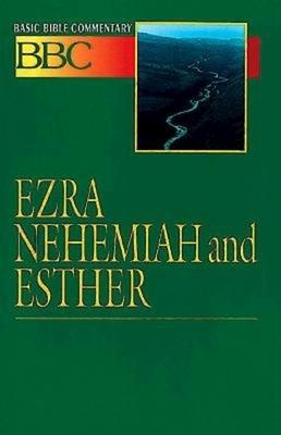 Basic Bible Commentary Ezra, Nehemiah and Esther