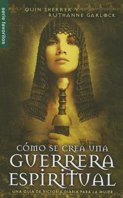 Como Se Crea Una Guerrera Espiritual/The Making of a Spiritual Warrior