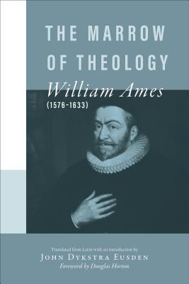 The Marrow of Theology