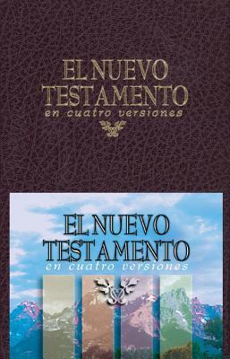 El Nuevo Testamento En Cuatro Versiones