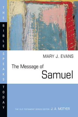 The Message of Samuel: Personalities, Potential, Politics and Power