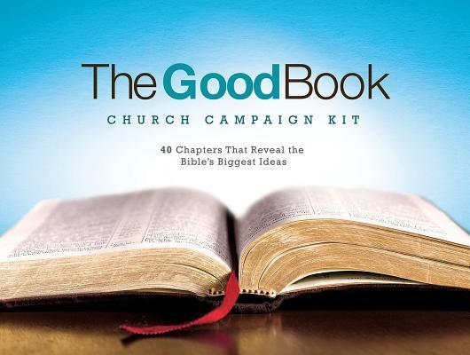 The Good Book Church Campaign Kit: 40 Chapters That Reveal the Bible's Biggest Ideas