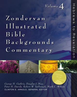Zondervan Illustrated Bible Backgrounds Commentary: Hebrews to Revelation; Volume 4
