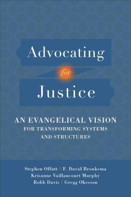 Advocating for Justice: An Evangelical Vision for Transforming Systems and Structures