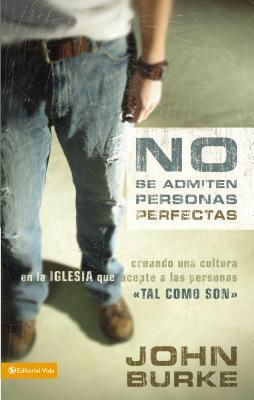 No Se Admiten Personas Perfectas: Creating a Come-As-You-Are Culture in the Church
