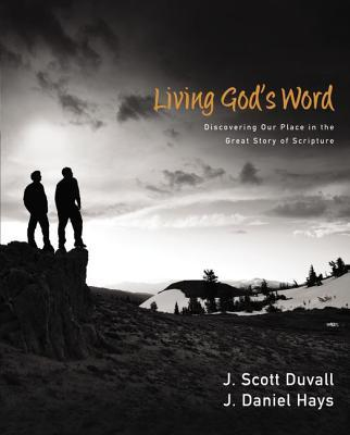 Living God's Word: Discovering Our Place in the Grand Story of Scripture