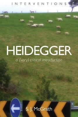 Heidegger: A (Very) Critical Introduction