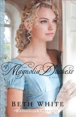 The Magnolia Duchess: A Novel