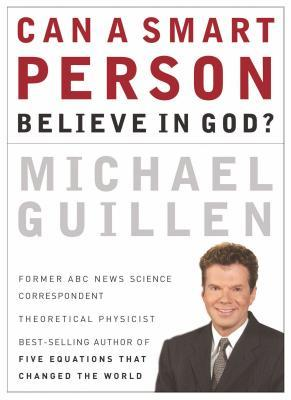 Can a Smart Person Believe in God?