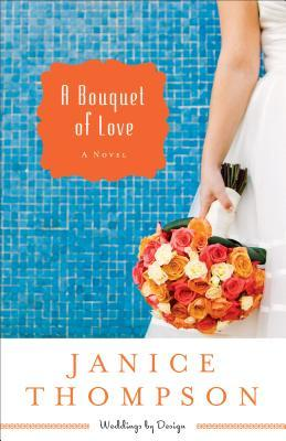 A Bouquet of Love: A Novel