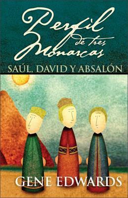 Perfil de Tres Monarcas: Sa�l, David y Absal�n