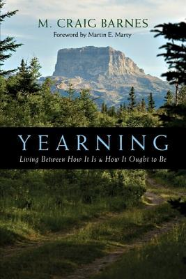 Yearning: Living Between How It Is How It Ought to Be