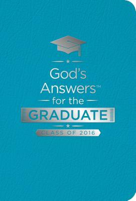 God's Answers for the Graduate: Class of 2016 - Teal: New King James Version