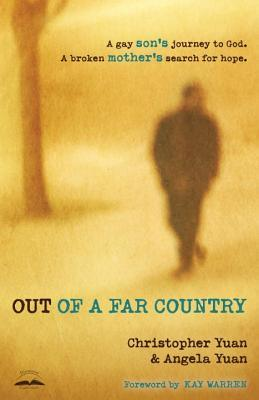 Out of a Far Country: A Gay Son's Journey to God, a Broken Mother's Search for Hope