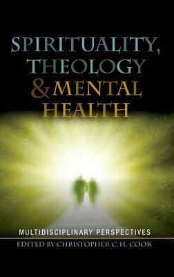 Spirituality, Theology and Mental Health: Interdisciplinary Perspectives