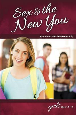 Sex & the New You: For Girls Ages 12-14