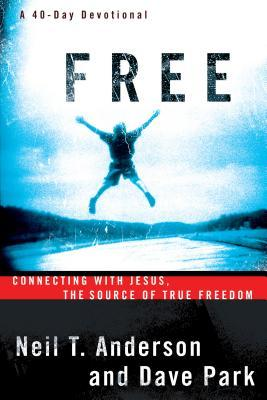 Free: Connecting With Jesus, The Source of True Freedom