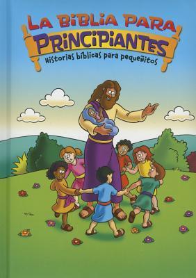 La Biblia Para Principiantes - Historias B�blicas Para Peque�itos
