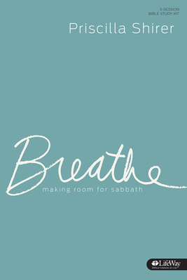 Breathe - Leader Kit: Making Room for Sabbath
