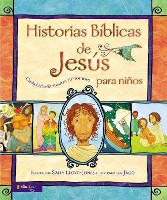 Historias B�blicas de Jes�s Para Ni�os: Cada Historia Susurra Su Nombre