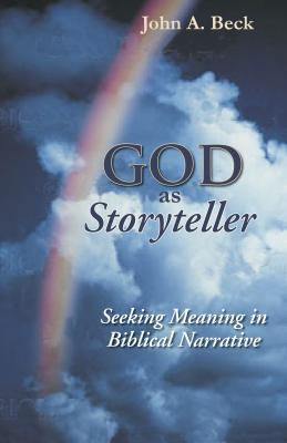 God as Storyteller: Seeking Meaning in Biblical Narrative