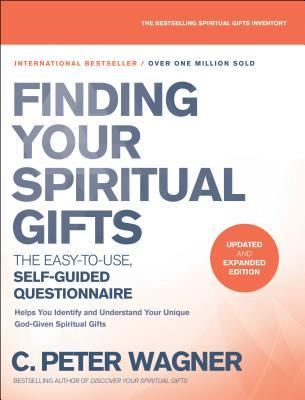 Finding Your Spiritual Gifts Questionnaire: The Easy-to-Use, Self-Guided Questionnaire