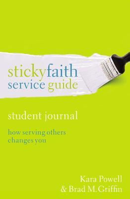 Sticky Faith Service Guide, Student Journal: How Serving Others Changes You