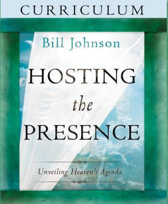 Hosting the Presence Curriculum: Unveiling Heaven's Agenda [With Workbook and 2 DVDs]