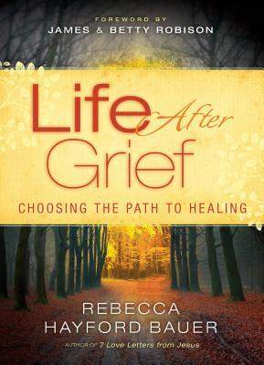 Life After Grief: Choosing the Path to Healing