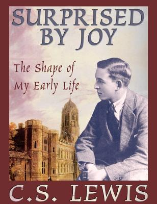 Surprised by Joy Lib/E: The Shape of My Early Life