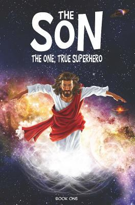 The Son: The One True Superhero