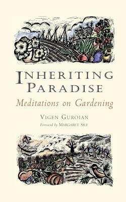 Inheriting Paradise: Meditations on Gardening