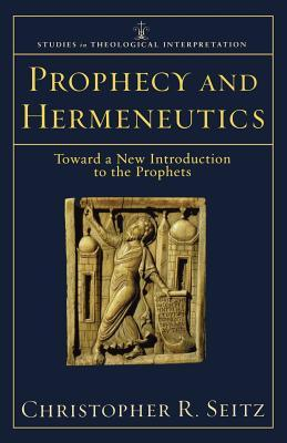 Prophecy and Hermeneutics: Toward a New Introduction to the Prophets