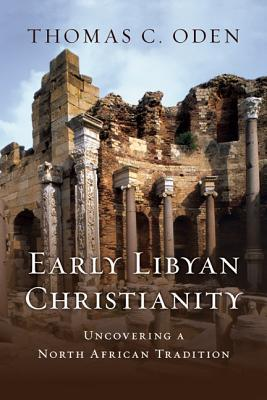 Early Libyan Christianity: Uncovering a North African Tradition