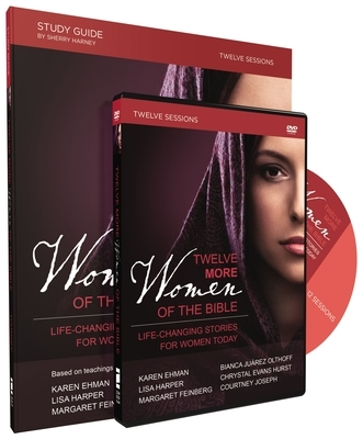 Twelve More Women of the Bible Study Guide with DVD: Life-Changing Stories for Women Today