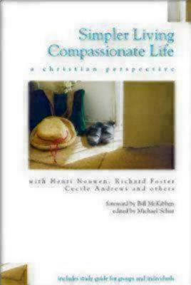 Simpler Living, Compassionate Life: A Christian Perspective