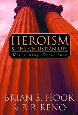 Heroism and the Christian Life