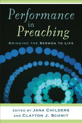 Performance in Preaching: Bringing the Sermon to Life [With DVD]