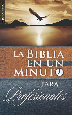 Biblia en un Minuto: Para Profesionales = One Minute Bible: For Professionals